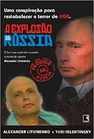A Explosão da Russia: o Livro Que Pode Ter Causado a Morte do Agente