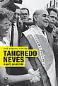 Tancredo Neves - a Noite do Destino