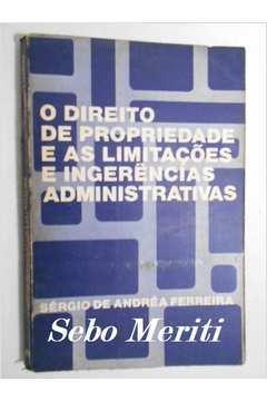 O Direito de Propriedade e as Limitações e Ingerências Administrativas