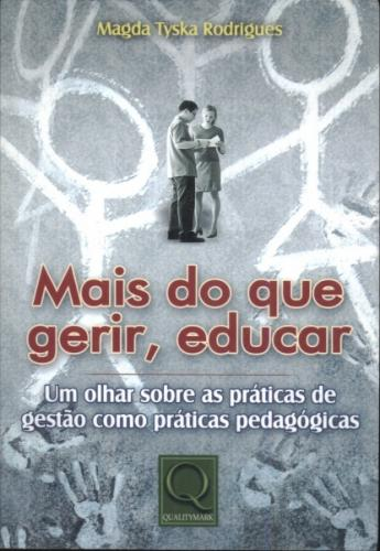 Mais do Que Gerir Educar