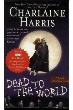 Dead to the World - a Sookie Stackhouse Novel Vol. 4