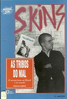As Tribos do Mal: o Neonazismo no Brasil e no Mundo