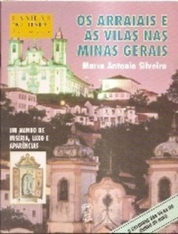 Os Arraiais e as Vilas Nas Minas Gerais - Col. a Vida no Tempo do Ouro
