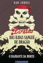 Piratas das Ilhas Sangue de Dragao. o Diamante da Morte - Vol. 1