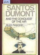 Santos Dumont and the Conquest of the Air