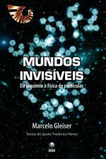 Mundos Invisíveis - da Alquimia à Física de Partículas