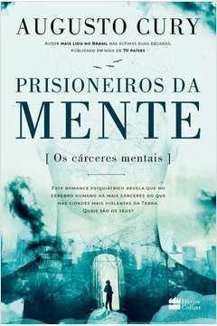 Prisioneiros da Mente - os Cárceres Mentais