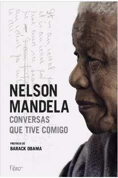 Nelson Mandela: Conversas Que Tive Comigo