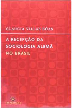 A Recepção da Sociologia Alemã no Brasil