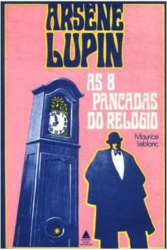 Arsène Lupin 2 - as 8 Pancadas do Relógio
