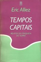 Tempos Capitais (vol. 1) - Relatos da Conquista do Tempo