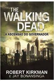 The Walking Dead - a Ascensão do Governador 4°edicao