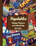Vegetables. Vintage Pictures and Advertising