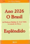 Ano 2026 o Brasil do Professor Mathiasdeassis Vaólis Levantando do Bra