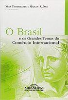 O Brasil e os Grandes Temas do Comércio Internacional