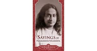 Sayings of Paramahansa Yogananda