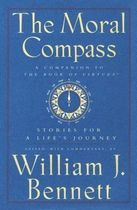 The Moral Compass: Stories For a Lifes Journey