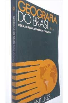Geografia do Brasil: Física Humana Econômica e Regional