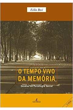 O Tempo Vivo da Memória: Ensaios de Psicologia Social