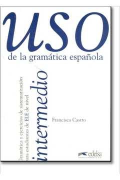 Uso de La Gramática Espanola: Intermedio