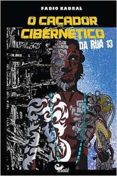O Caçador Cibernético da Rua 13