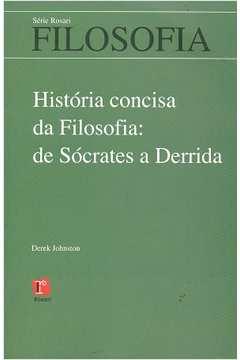História Concisa da Filosofia: de Sócrates a Derrida