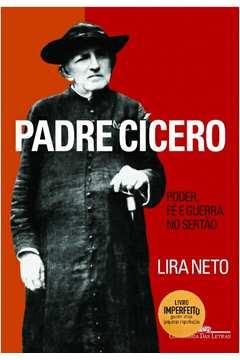 Padre Cícero - Poder, Fé e Guerra no Sertão