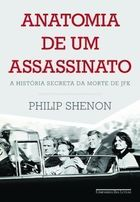 Anatomia de um Assassinato - a Historia Secreta da Morte de Jfk