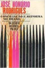 Conciliação e Reforma no Brasil: um Desafio Histórico-político