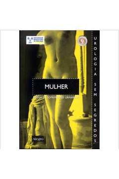 Mulher: Chega de Sofrimentos Urinários de Soc. Brasileira de Urologia pela Elsevier (2004)