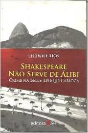Shakespeare Não Serve de Alibi: Crime na Belle-epoque Carioca