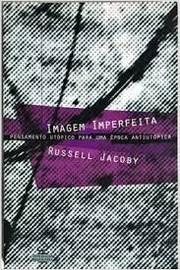 Imagem Imperfeita- Pensamento Utópico para uma Época Antiutópica