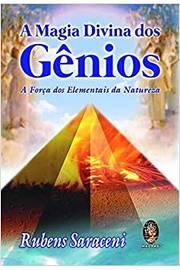 A Magia Divina dos Gênios a Força dos Elementais da Natureza