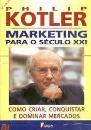 Marketing para o Século XXI - Como Criar, Conquistar e Dominar Mercado