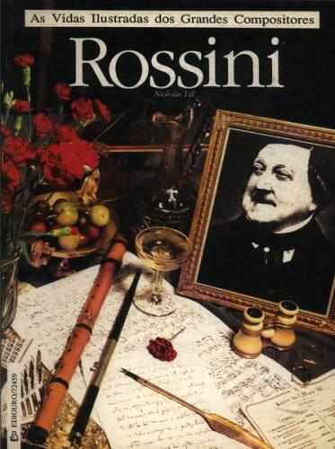 As Vidas Ilustradas dos Grandes Compositores - Rossini