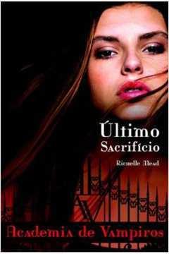 Último Sacrifício- Academia de Vampiros