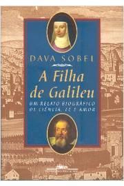 A Filha de Galileu - um Relato Biográfico de Ciência, Fé e Amor