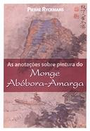 As Anotações Sobre Pintura do Monge Abobora Amarga