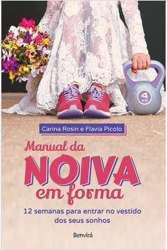 Manual da Noiva Em Forma - 12 Semanas para Entrar No... - 1ª Edição