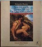 Náufragos e Traficantes e Degredados - Vol 2 de Eduardo Bueno pela Objetiva (1998)