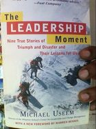 The Leadership Moment: Nine True Stories of ...