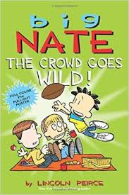 Big Nate the Crowd Goes Wild.