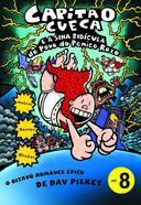 Capitão Cueca e a Sina Ridícula do Povo do Penico Roxo Vol. 8