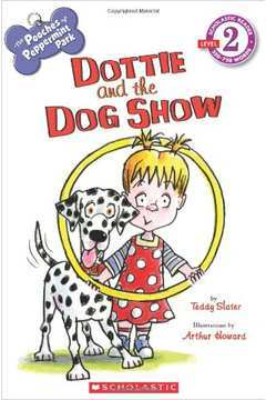 Dottie and the Dog Show: Scholastic Reader Level 2: the Pooches of Pep