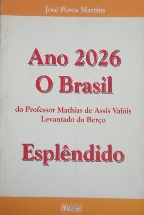Ano 2026 - o Brasil do Professor Mathias de Assis