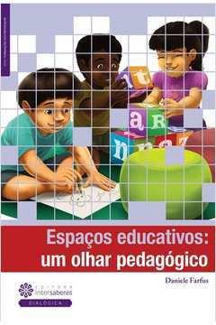 Espaços Educativos: um Olhar Pedagógico