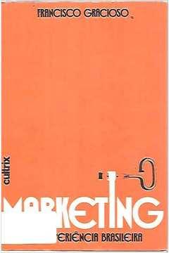 Marketing: uma Experiência Brasileira