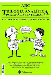 Abc da Trilogia Analitica Psicanalise Integral