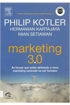 Marketing 3. 0: as Forças Que Estão Definindo o Novo Marketing Centrad