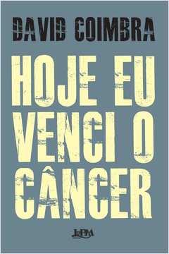 Hoje Eu Venci o Câncer